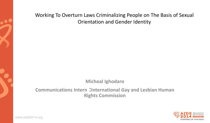 Working To Overturn Laws Criminalizing People on The Basis of Sexual Orientation and Gender Identity