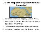 14 the map primarily shows contact from who