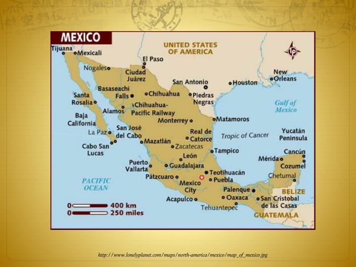 Http://www.lonelyplanet.com/maps/north-america/mexico/map_of_mexico.jpg