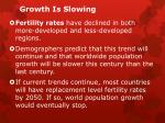 growth is slowing