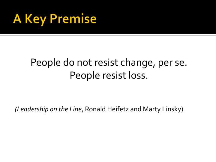 A Key Premise