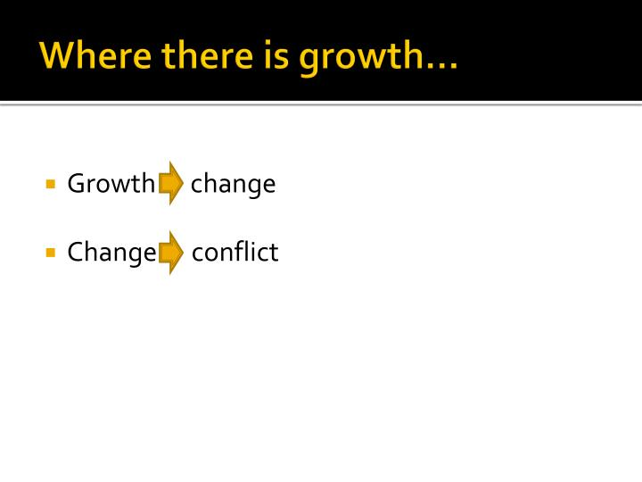 Where there is growth…