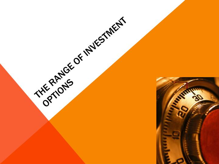 The range of investment options