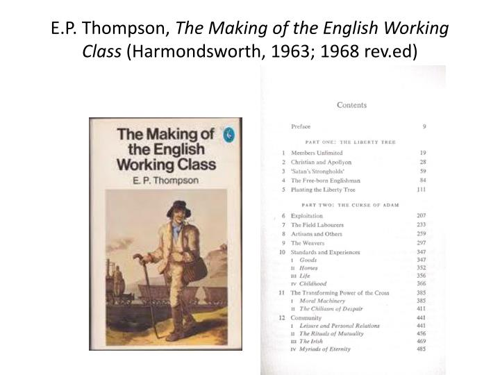 E p thompson the making of the english working class harmondsworth 1963 1968 rev ed