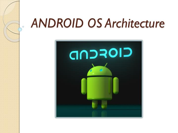 PPT - ANDROID OS Architecture PowerPoint Presentation - ID