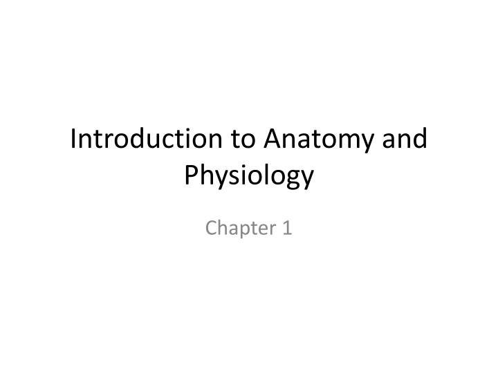 introduction to anatomy and physiology n.