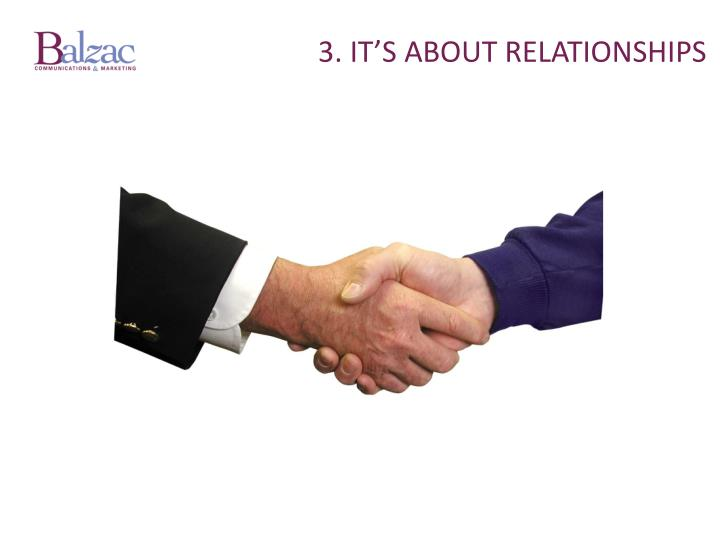 3. it's about relationships