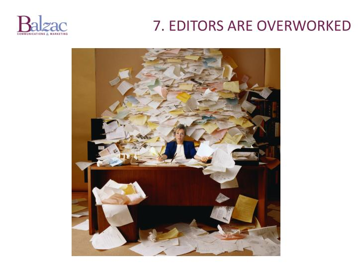 7. Editors are overworked