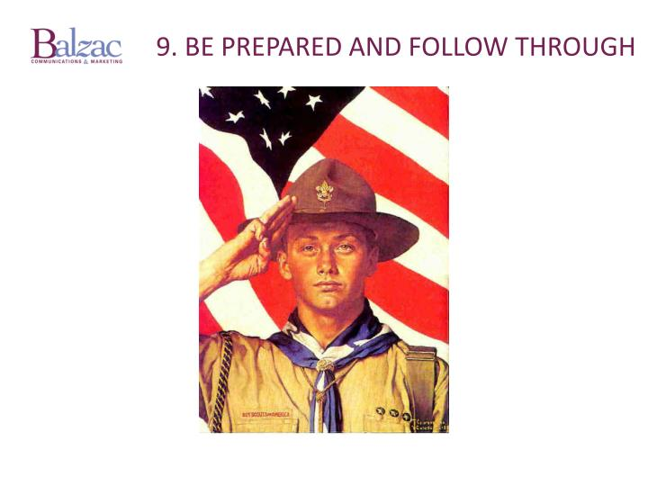 9. Be prepared and follow through