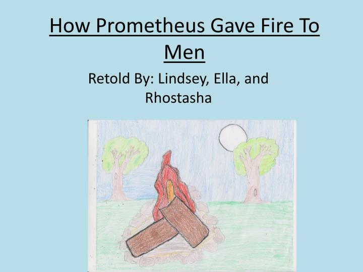 how prometheus gave fire to men n.