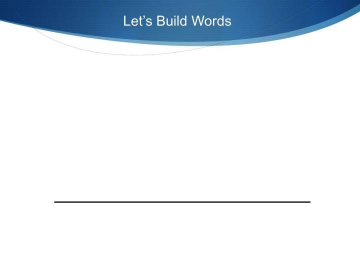 Let's Build Words