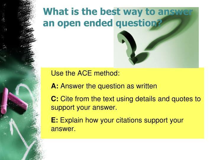 What is the best way to answer an open ended question?