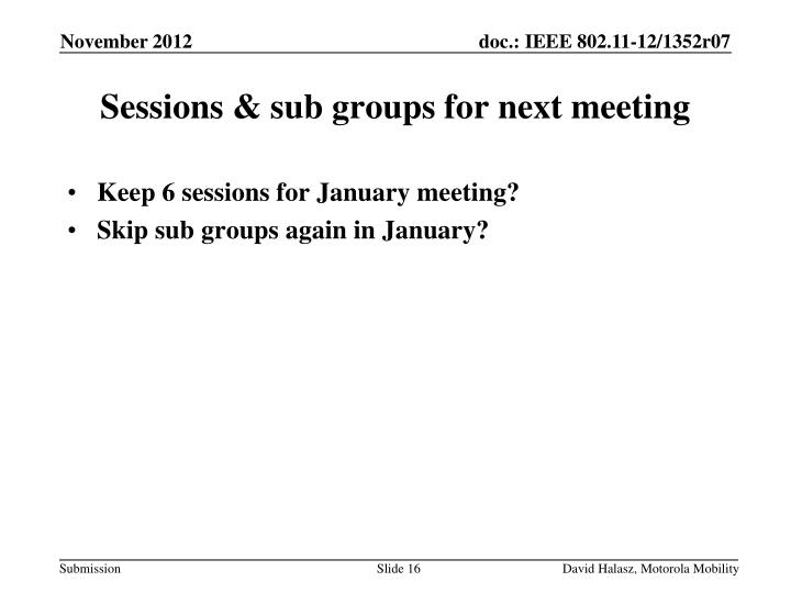 Keep 6 sessions for January meeting?