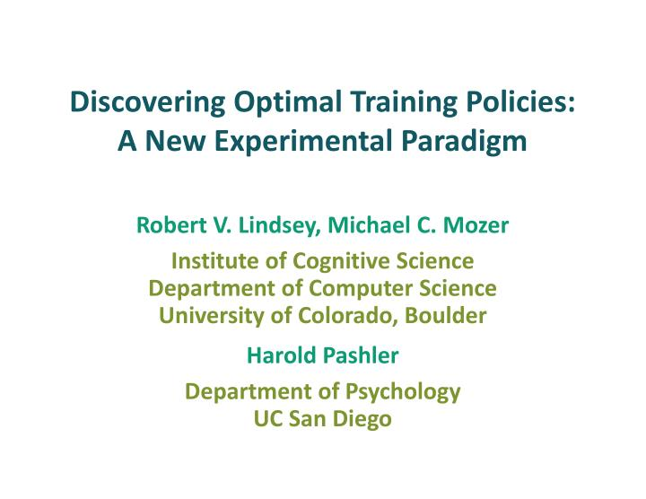 discovering optimal training policies a new experimental paradigm n.