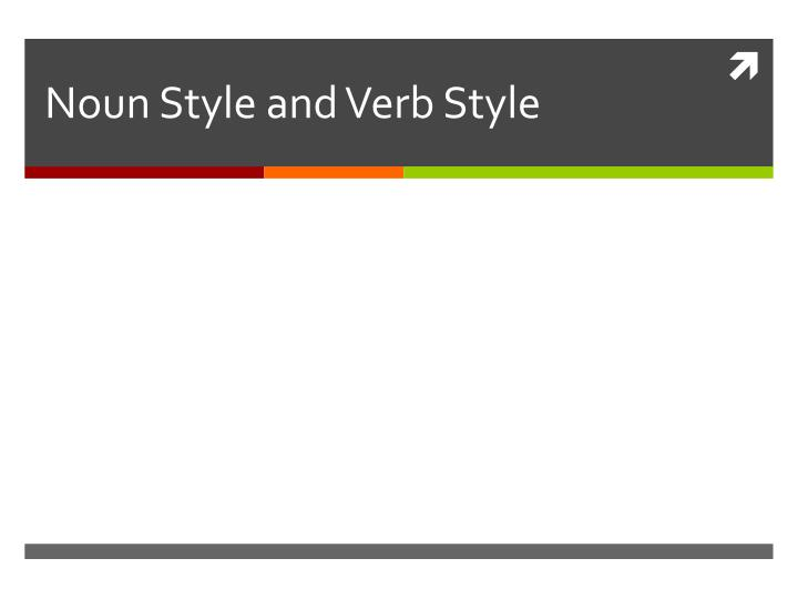 noun style and verb style n.