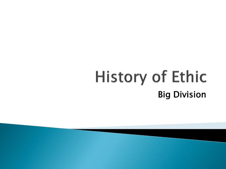 History of Ethic