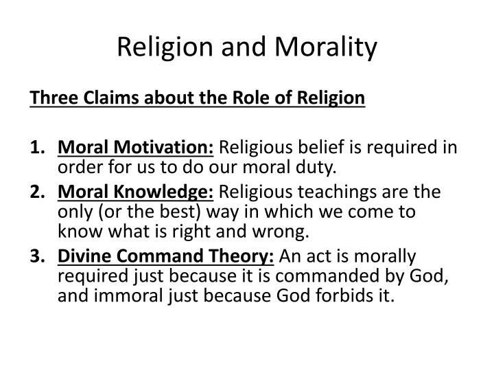 the role of religion and morality in Religion and morality in ghana:  they have argued that whereas religion plays a role in determining the morality of the akan 2  religion, morality and.