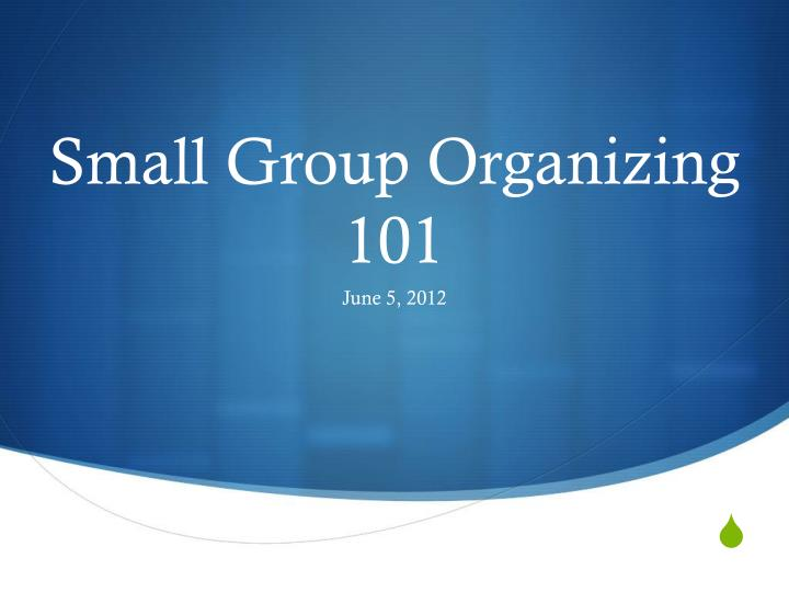 small group organizing 101 n.