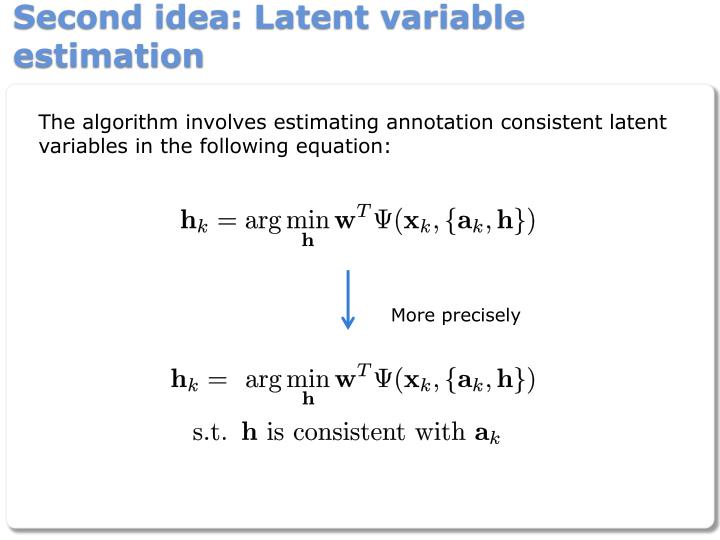 Second idea: Latent variable estimation