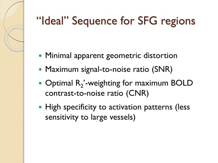 """Ideal"" Sequence for SFG regions"