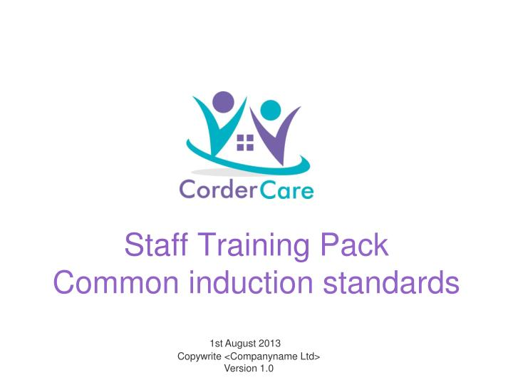 common induction standards Care certificate from april 2015, new health and social care workers should be inducted according to the care certificate framework this replaces the common induction standards and national minimum training standards.