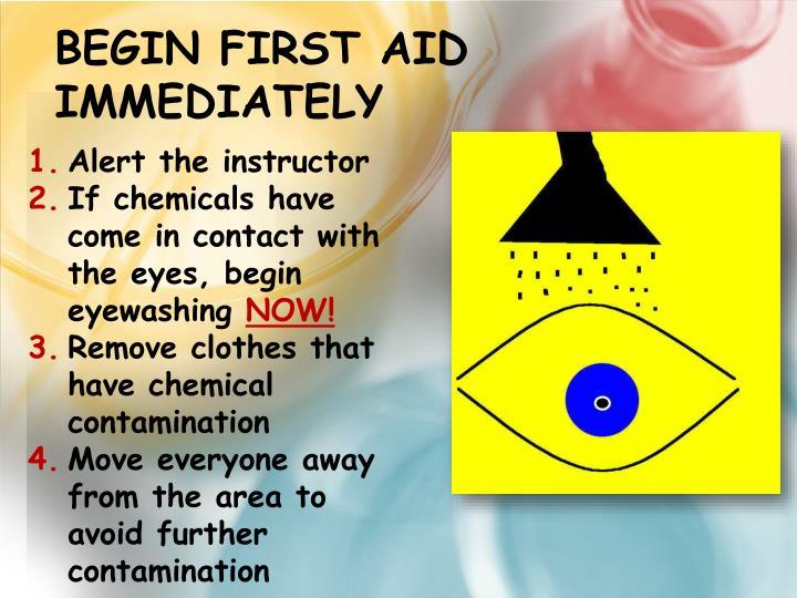 Begin First Aid Immediately