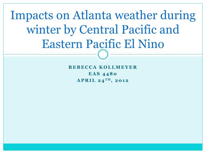 impacts on atlanta weather during winter by central pacific and eastern pacific el nino n.