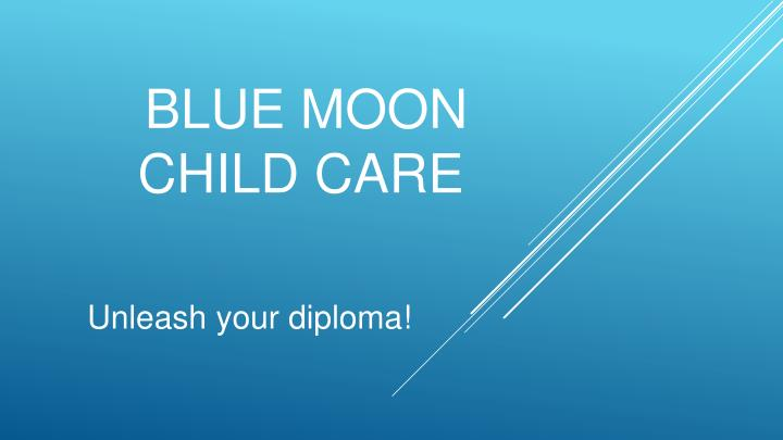 Blue moon child care