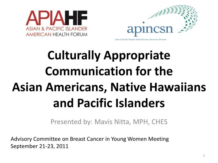 Culturally appropriate communication for the asian americans native hawaiians and pacific islanders