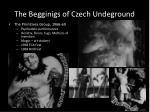 the begginigs of czech undeground