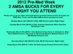 2012 pre med week 2 amsa bucks for every night you attend