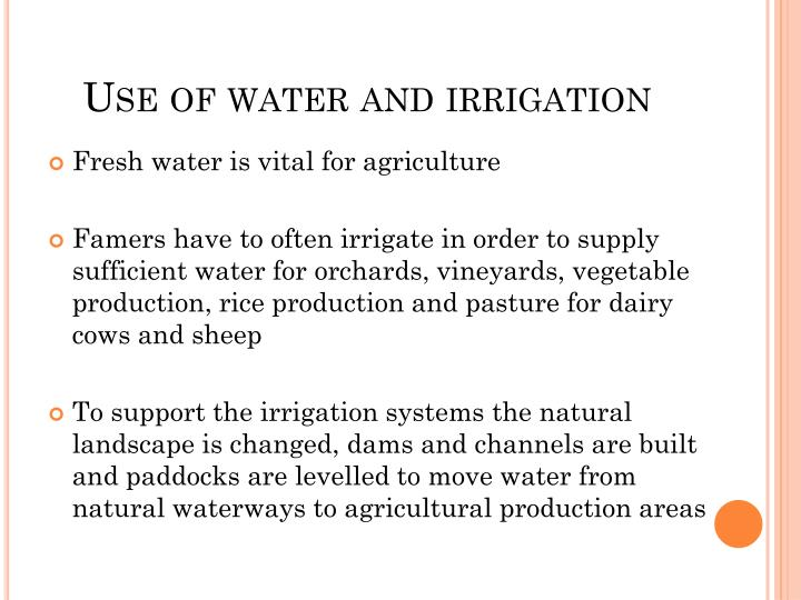 Use of water and irrigation