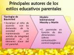 principales autores de los estilos educativos parentales