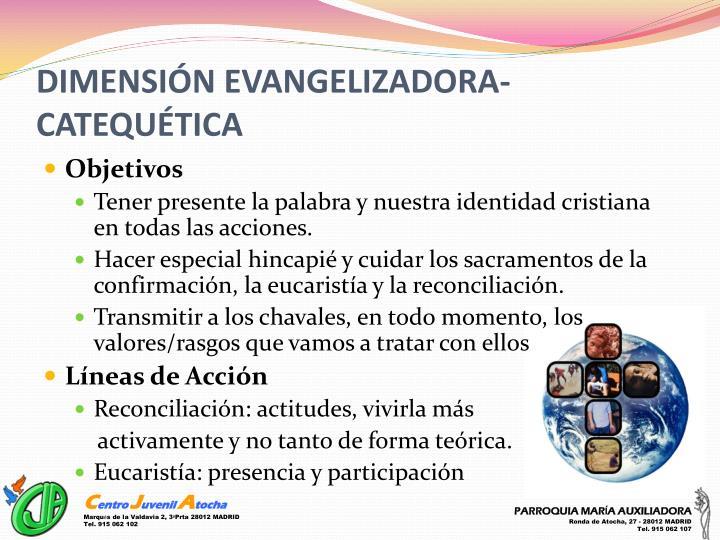 DIMENSIÓN EVANGELIZADORA- CATEQUÉTICA