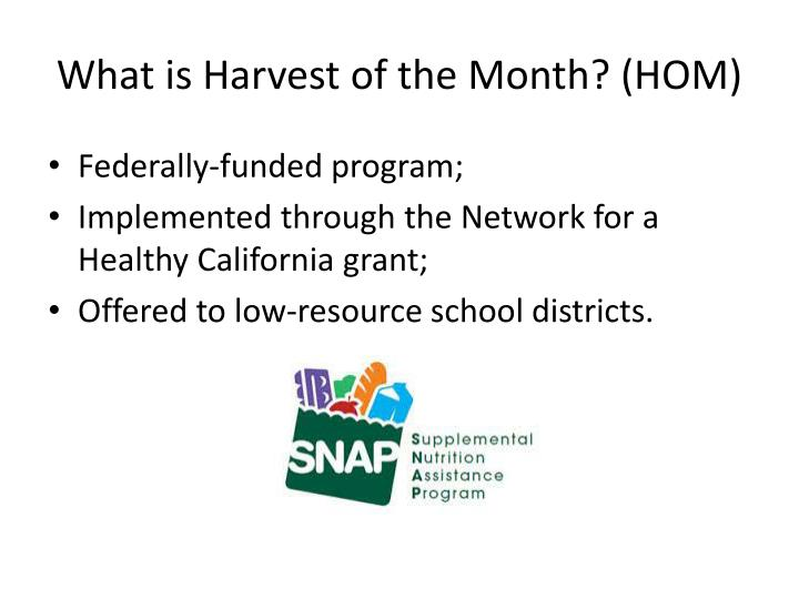 What is harvest of the month hom