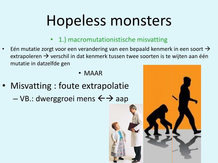 Hopeless monsters