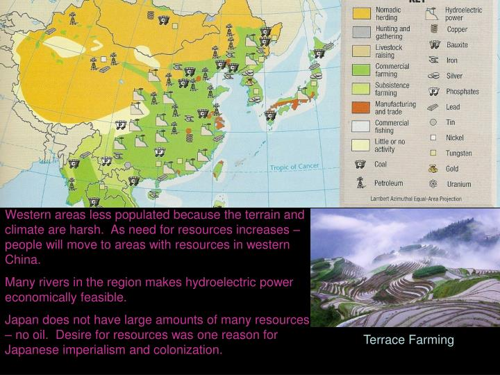 Western areas less populated because the terrain and climate are harsh.  As need for resources increases – people will move to areas with resources in western China.