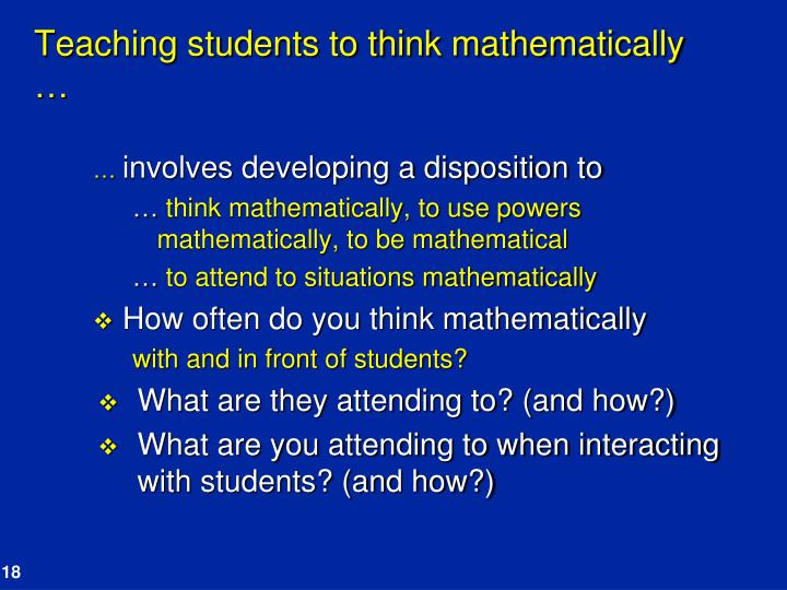 Teaching students to think mathematically …