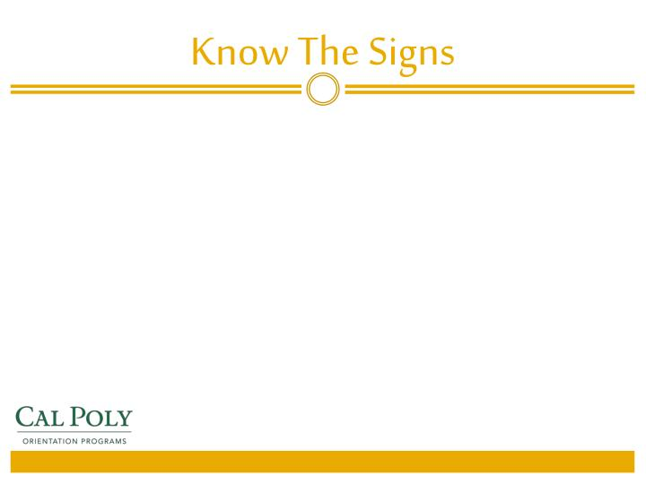 Know The Signs
