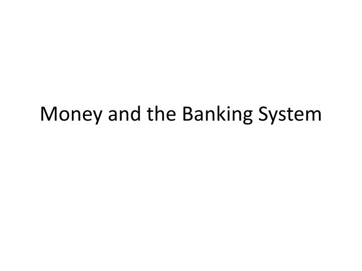 money and the banking system n.