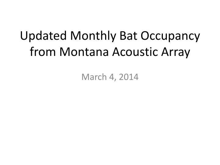 updated monthly bat occupancy from montana acoustic array n.