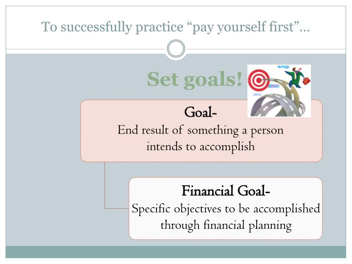 """To successfully practice """"pay yourself first""""…"""