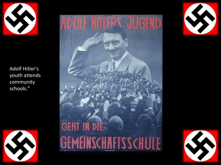 """Adolf Hitler's youth attends community schools."""""""