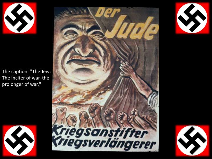"""The caption: """"The Jew: The inciter of war, the prolonger of war."""""""