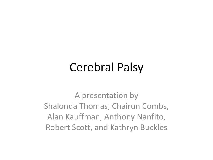 speech outline on cerebral palsy Essays - largest database of quality sample essays and research papers on cerebral palsy informative speech.