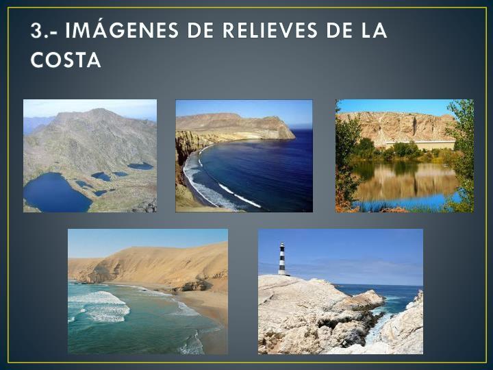 3.- IMÁGENES DE RELIEVES DE LA COSTA