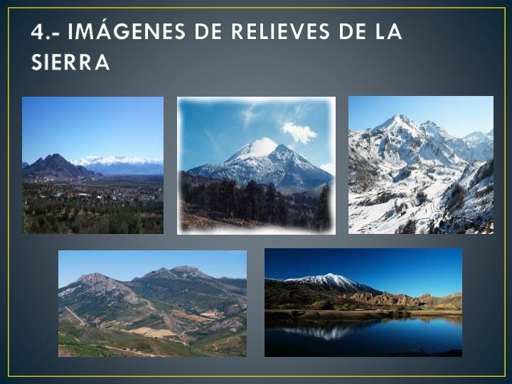 4.- IMÁGENES DE RELIEVES DE LA SIERRA