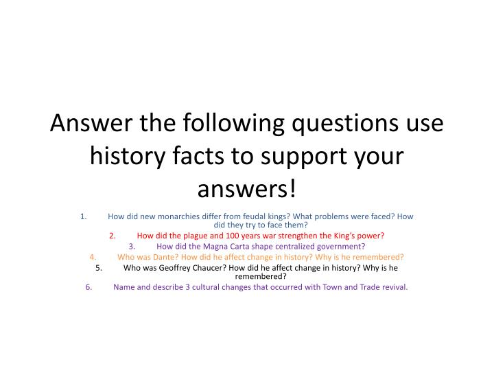 answer the following questions use history facts to support your answers n.