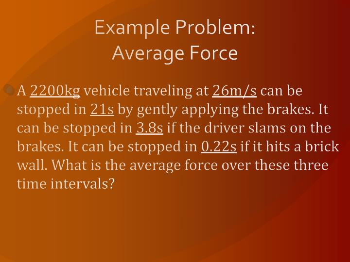 Example Problem: Average Force