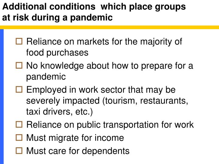 Additional conditions  which place groups at risk during a pandemic